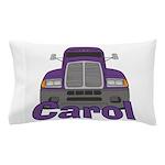 Trucker Carol Pillow Case