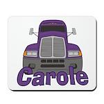 Trucker Carole Mousepad