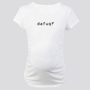 dafuq Maternity T-Shirt