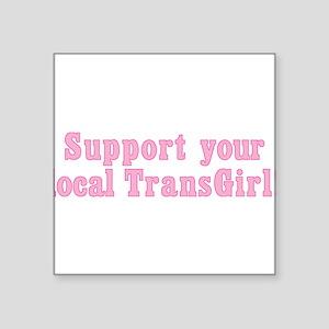 """support-transgirl_tr Square Sticker 3"""" x 3"""""""