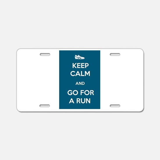 Keep Calm and Go For a Run Aluminum License Plate