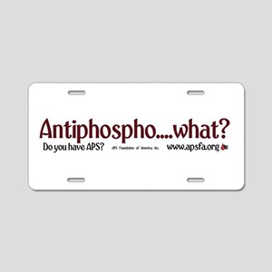 Antiphospho.....What?!?! Aluminum License Plate