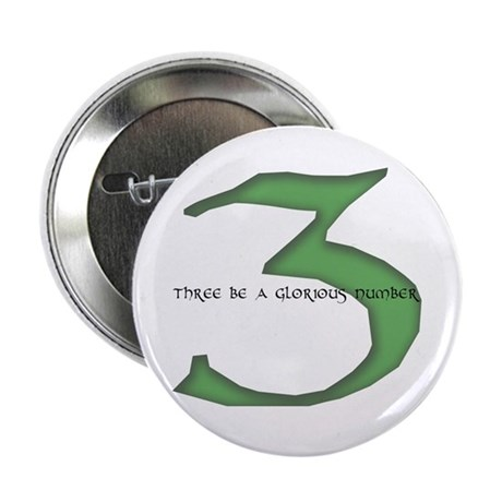 Three be a glorious number Button