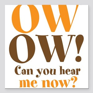 """OW OW! Square Car Magnet 3"""" x 3"""""""