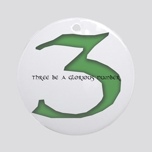 Three be a glorious number Ornament (Round)