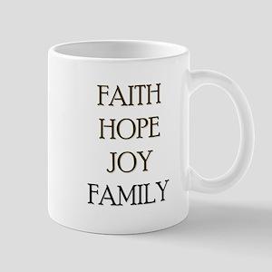 FAITH HOPE JOY FAMILY Mug
