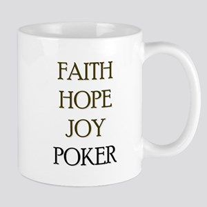 FAITH HOPE JOY POKER Mug