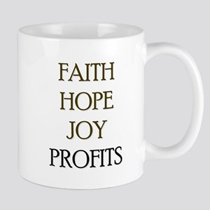 FAITH HOPE JOY PROFITS Mug
