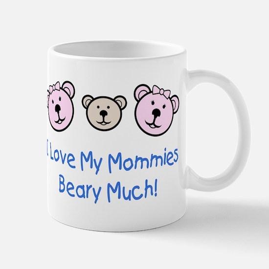 I Love My Mommies.. Mug