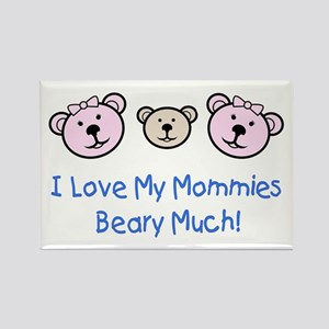 I Love My Mommies.. Rectangle Magnet