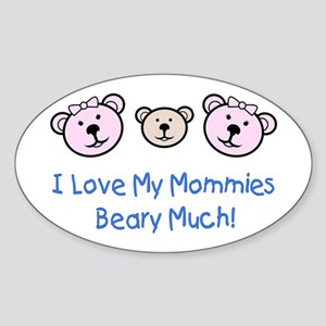 I Love My Mommies.. Oval Sticker