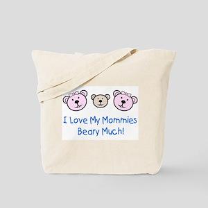 I Love My Mommies.. Tote Bag