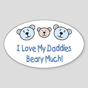 I Love My Daddies.. Oval Sticker