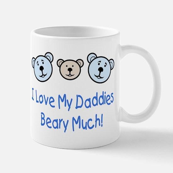 I Love My Daddies.. Mug