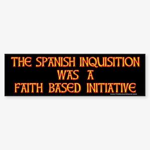 Spanish Inquisition Faith Bas Bumper Sticker