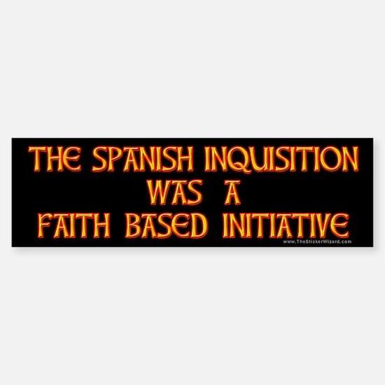 Spanish Inquisition Faith Bas Bumper Bumper Bumper Sticker