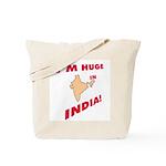 """I'm Huge in India!"" Tote Bag"