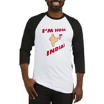 """""""I'm Huge in India!"""" Baseball Jersey"""