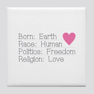 Born Race Politics Religion Tile Coaster