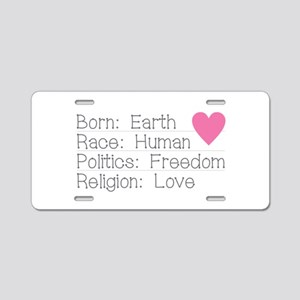 Born Race Politics Religion Aluminum License Plate