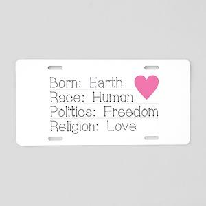 Born Race Politics Religion Aluminum License Plate