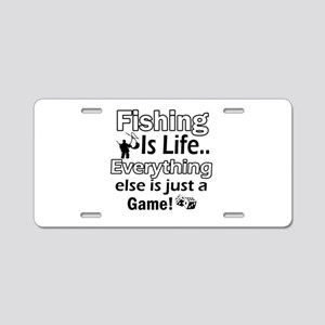 Fishing Is Life Aluminum License Plate