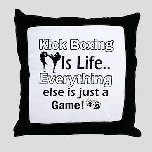 Kick Boxing Is Life Throw Pillow