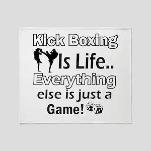 Kick Boxing Is Life Throw Blanket