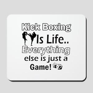 Kick Boxing Is Life Mousepad