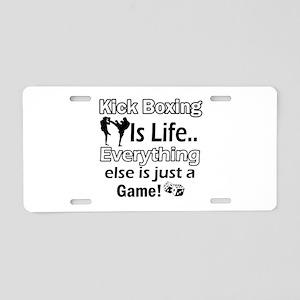 Kick Boxing Is Life Aluminum License Plate