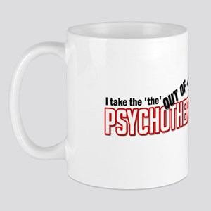 I take the the out of psychot Mug