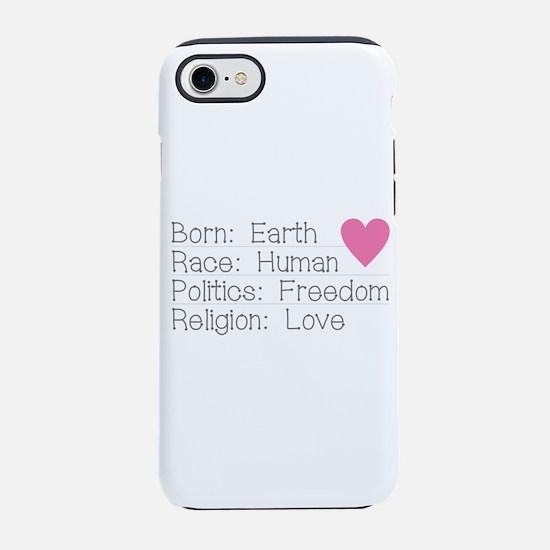 Born Race Politics Religion iPhone 7 Tough Case