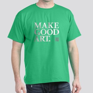 Make Good Art Dark T-Shirt