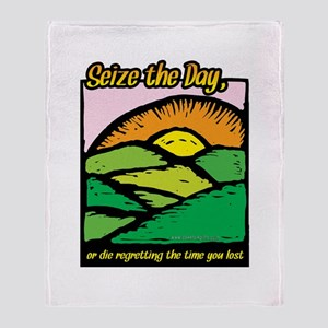 Seize the Day... Throw Blanket