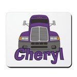 Trucker Cheryl Mousepad