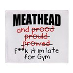 Meathead and prood Throw Blanket