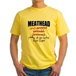 Meathead and prood Yellow T-Shirt