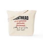 Meathead and prood Tote Bag
