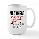 Meathead and prood Large Mug