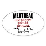 Meathead and prood Sticker (Oval)