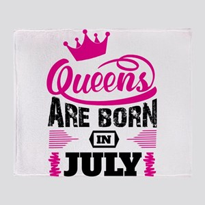 Queens Are Born in July Throw Blanket