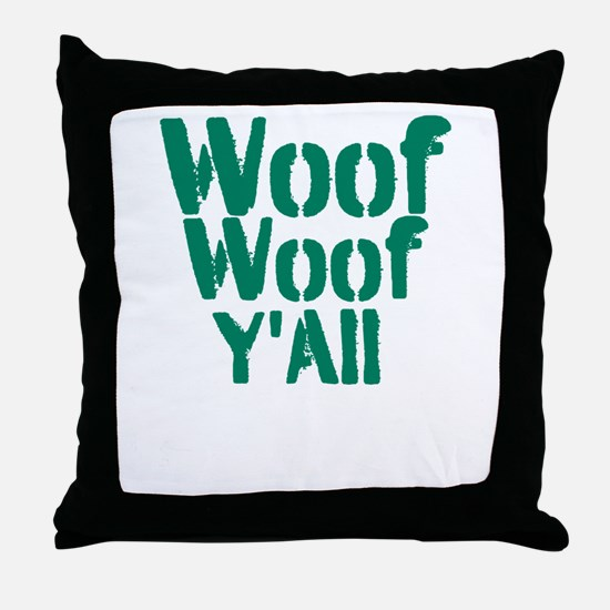 Woof Woof YAll Throw Pillow