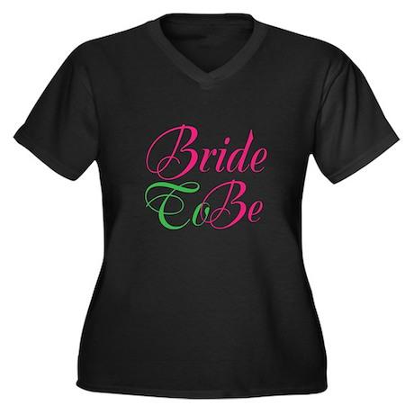 Bride To Be Women's Plus Size V-Neck Dark T-Shirt