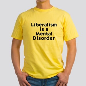 Liberalism is a Mental Disorder Yellow T-Shirt