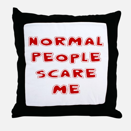 Funny Normal people scare me Throw Pillow