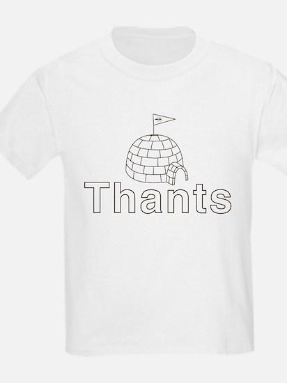 Thants Igloo T-Shirt