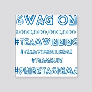 "Phi Beta Sigma swag on Square Sticker 3"" x 3"""