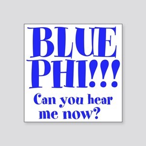 "Blue Phi!! Square Sticker 3"" x 3"""