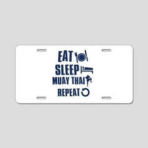 Eat Sleep Muay Thai Aluminum License Plate