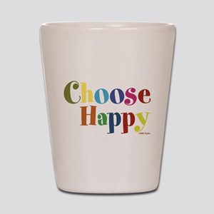 Choose Happy Shot Glass